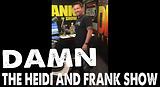 Damn The Heidi and Frank Show